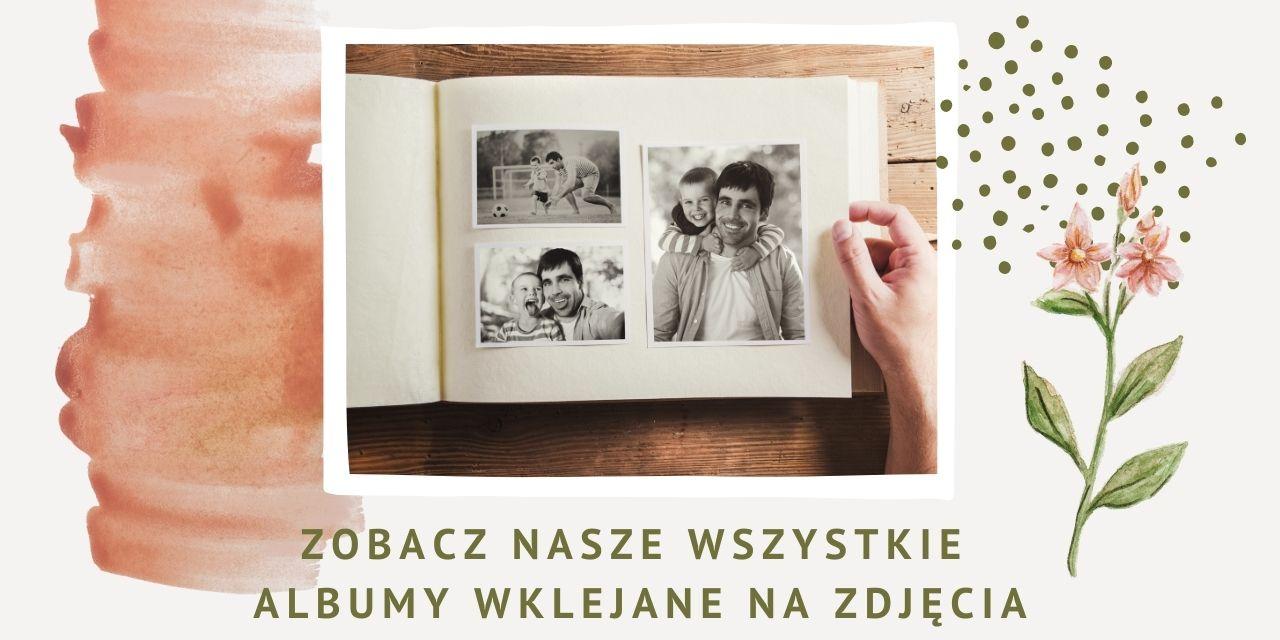 albumy na zdjęcia wklejane